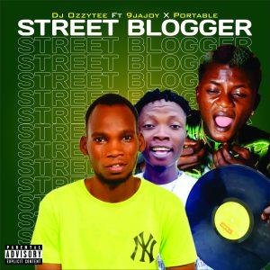 Djozzytee Ft 9jaJoy x Portable - Street Blogger