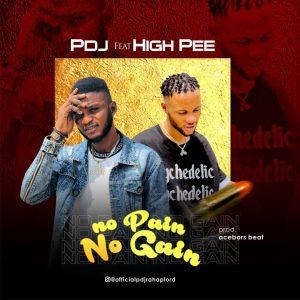 PDJ Ft. HIGH PEE - No Pain No Gain