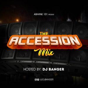 Dj Banger - Accession Mixtape