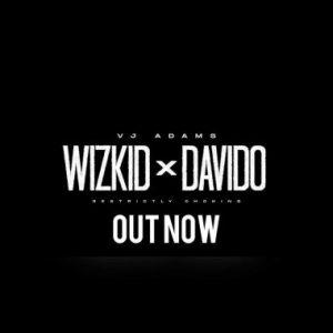 Davido x Wizkid (Restrictly Choking)