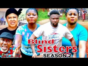 Blind Sisters (2021) Part 2
