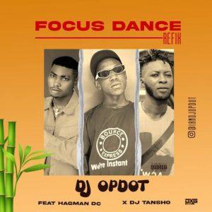DJ OP Dot Ft Hagman DC & DJ Tansho  Focus Dance Refix
