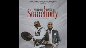Vudumane ft Davido - Somebody