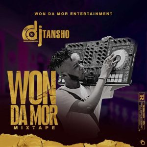 Dj Tansho – Won Da Mor Mixtape