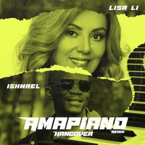 Lisa Li Ft. Ishmael – Hangover Amapiano Remix