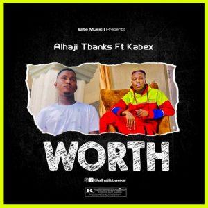T Banks Ft. Kabex – Worth
