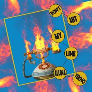 Aluna Ft. Tekno – Don't Hit My Line