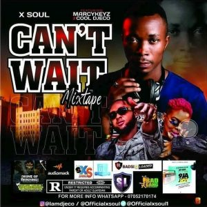X soul ft marcykeyz x Cool DjEco - Can't wait Mixtape