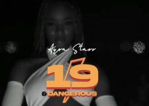 Ayra Starr – 19 & Dangerous