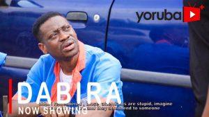 Dabira – 2021 LatestYoruba Movie
